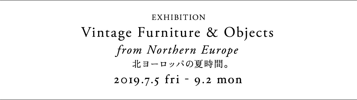 Exhibition: Furniture & Objects from Northern Europe