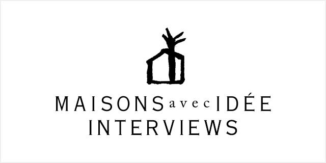 MAISONS avec IDÉE お客さまインタビュー